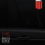 """New Music: Rico Love feat. Manolo Rose """"145""""."""