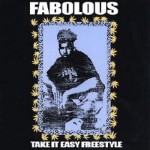 DJ Clue Ft. Fabolous Take It Easy (Freestyle).