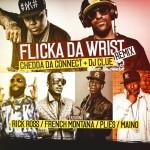 Chedda Da Connect Ft. Rick Ross, French Montana, Plies & Maino Flick Of The Wrist (Remix)
