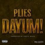 New Music: Plies Dayum!