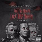 Mixtape: Fredo Santana – Aint No Money Like Trap Money.