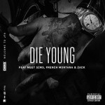 Chinx Drugz Ft Meet Sims, French Montana & Zack – Die Young