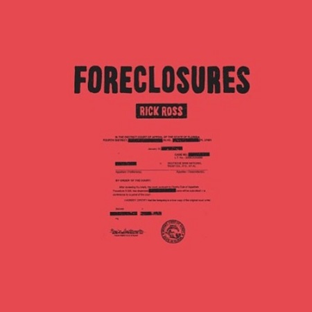 New Music Rick Ross Foreclosures