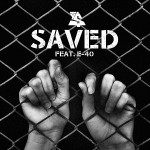 """New Music: Ty Dolla Sign Ft E-40 """"Saved""""."""