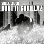 New Music: Sheek Louch – Bout It Gorillaz