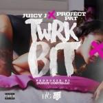 Juicy J & Project Pat – Twerk Bit Listen/Download