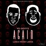 "New Music: Yo Gotti Ft. Lunch Money Lewis ""Again""."