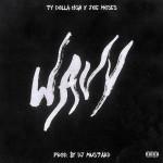 "New Music: Ty Dolla Sign Ft. Joe Moses ""Wavy""."