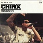 """New Music: Chinx Ft Meet Sims """"For The Love""""."""