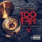 """New Music: Shy Glizzy ft. G Herbo – """"Too Far""""."""