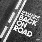 "New Music: Gucci Mane Ft Drake ""Back On Road""."