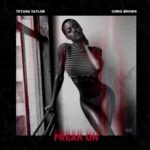 Teyana Taylor ft. Chris Brown – Freak On (Prod. DJ Mustard)