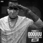 """New Music: Young M.A Ft French Montana """"Ooouuu"""" (REMIX)."""