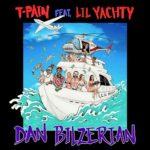 "New Music: T-Pain Feat. Lil Yachty ""Dan Bilzerian""."