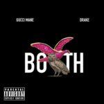 """New Music: Gucci Mane Ft. Drake """"Both""""."""