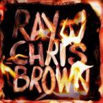 "New Mixtape: Chris Brown & Ray J ""Burn My Name""."