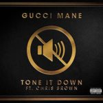 "New Music: Gucci Mane Ft Chris Brown ""Tone It Down""."