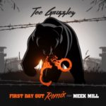 """New Music: Tee Grizzley Ft Meek Mill """"First Day Out"""" REMIX."""