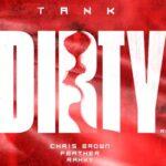 New Music: Tank Feat. Chris Brown – Dirty (Remix)