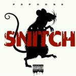 New Music: Papoose – Big Snitch (Tekashi69 Diss).