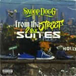 """Mixtape: Snoop Dogg-""""From Tha Streets 2 Tha Suites""""."""
