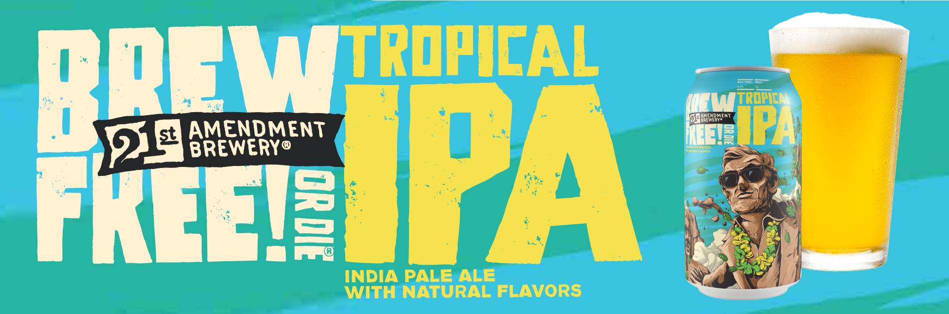 """21st Amendment Brewery Nationally Releases """"Tropical Brew Free! or Die IPA"""" For Summer 2021"""