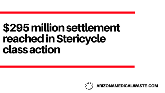 $295 million settlement reached in Stericycle class action