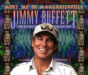 Meet Me In Margaritaville: The Ultimate Collection.
