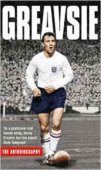 Greavsie - The Autobiography - by Jimmy Greaves.
