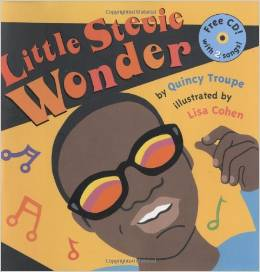 Little Stevie Wonder by Quincey Troupe. Singing sensation Wonder gets an upbeat treatment in this stylish children's picture book.