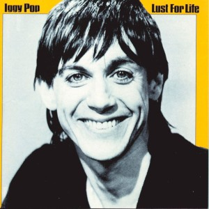 Lust For Life - Iggy Pop. Click for more.