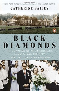 Black Diamonds - chronicle of the Fitzwilliam coal-mining dynasty and their breathtaking Wentworth estate, the largest private home in England.