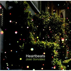Jose Gonzalez - Heartbeats and more. Click for details.