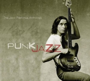 Recommended: Punk Jazz - An Anthology - Jaco Pastorius. Click for more