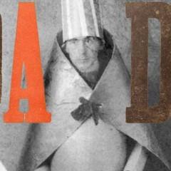 Dada : Buffoonery and a Requiem Mass