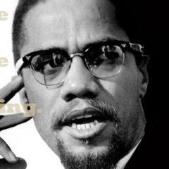 My old friend Malcolm X