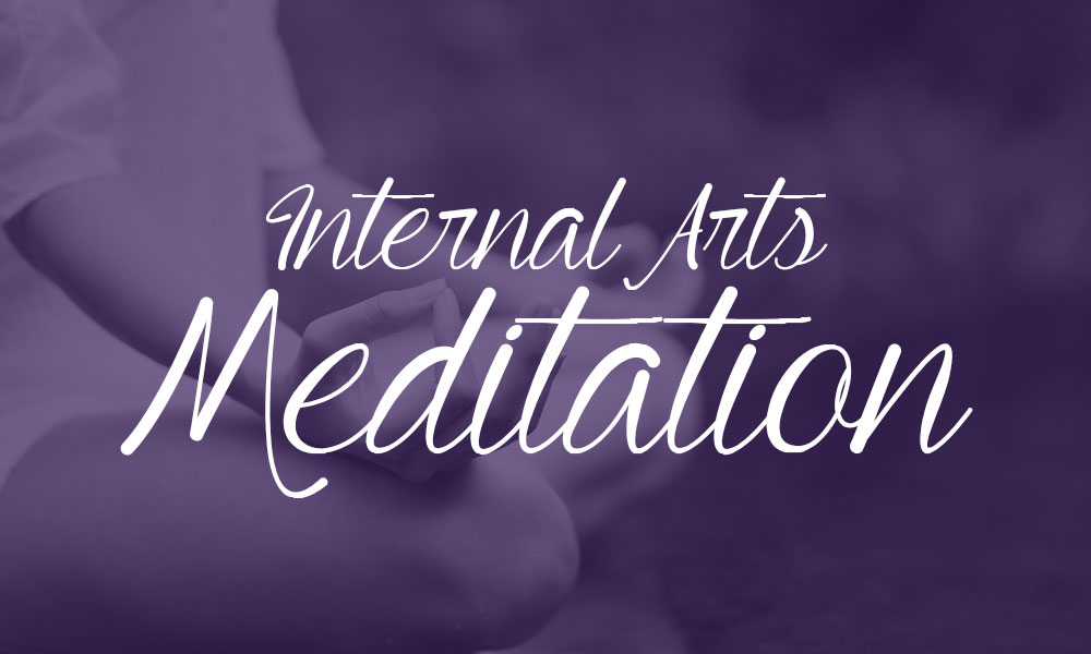 Internal Arts Meditation