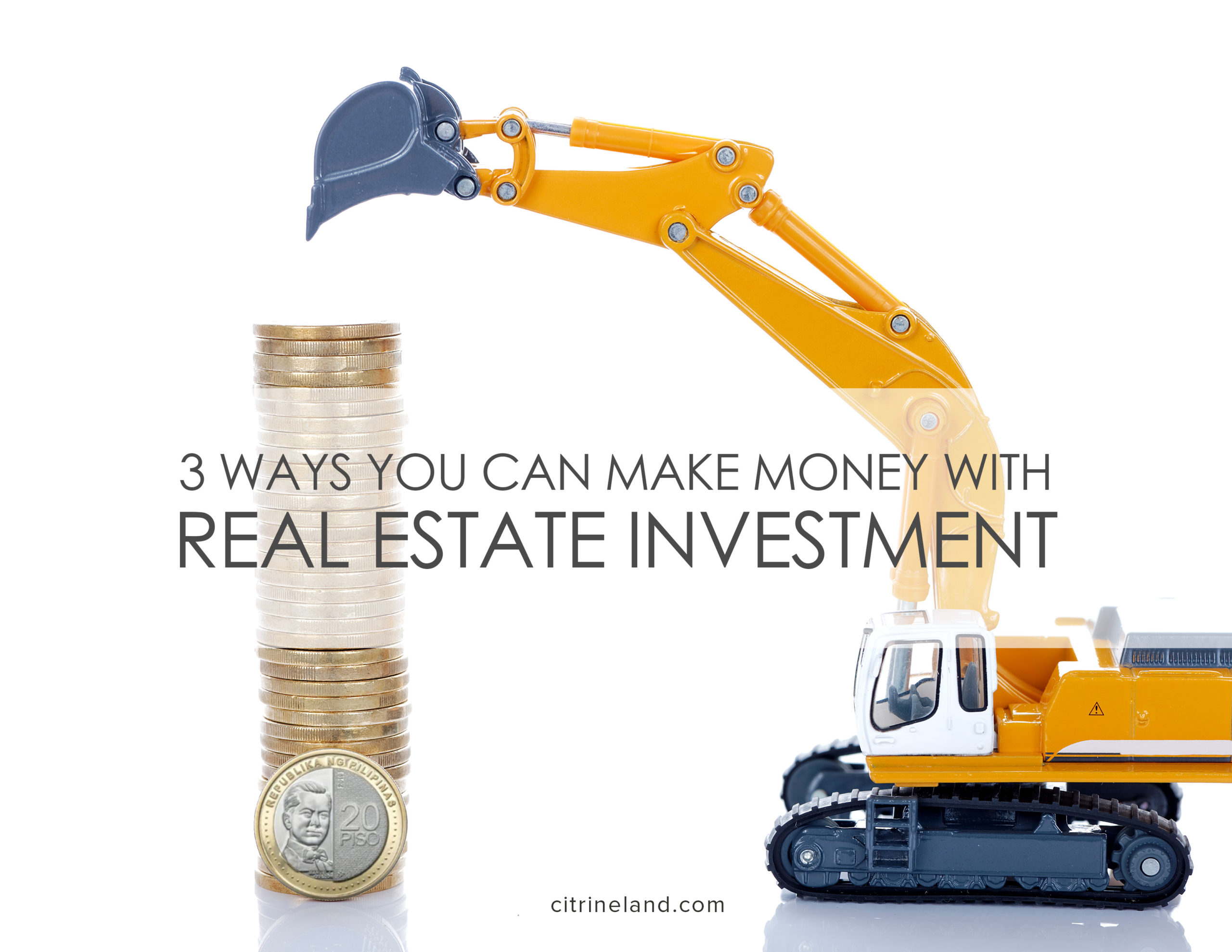 http://www.citrineland.com/3-awesome-ways-you-can-make-money-with-real-estate-investments/