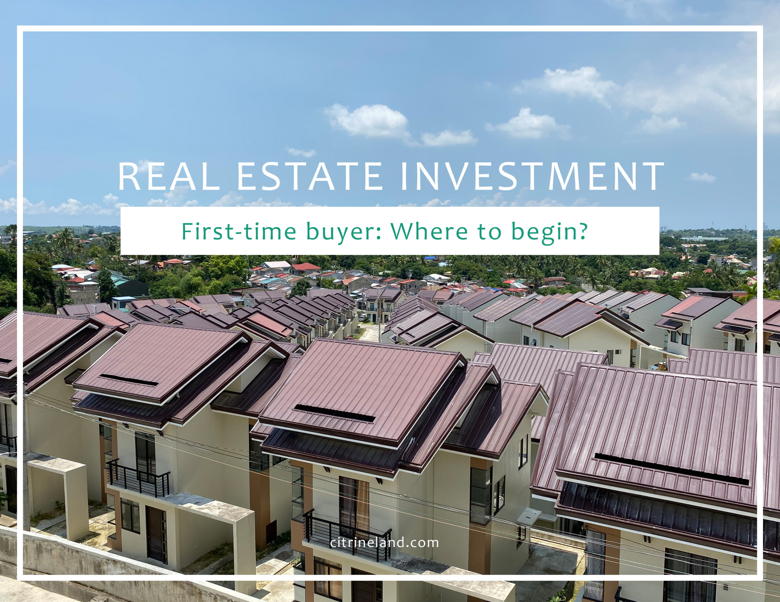 First-time Buyer's Guide For Real Estate Investment