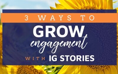 3 Ways to Grow Engagement with Instagram Stories