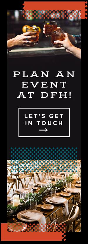 Plan An Event at DFH!