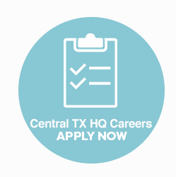Central TX HQ Careers, Apply Now!