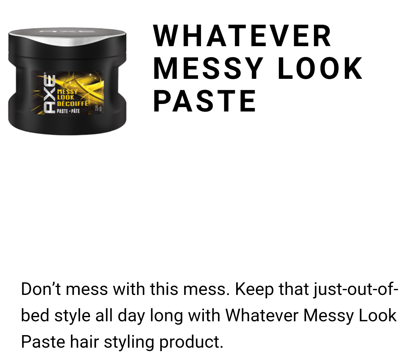 #AXEGOTSTYLE Whatever Messy Look Paste