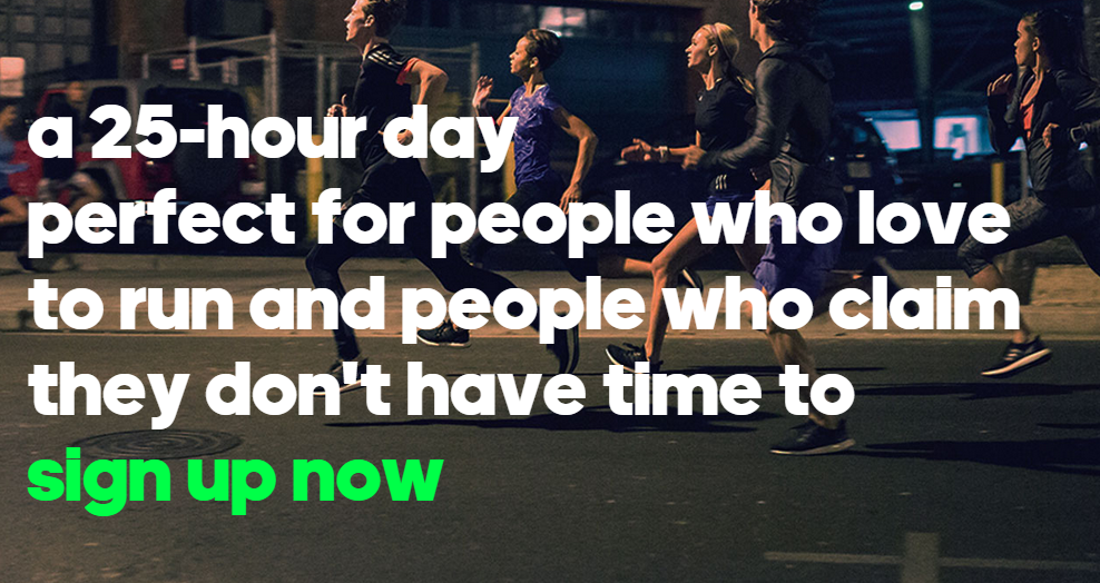 #runmore 25 hour day