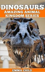 DINOSAURS-Fun-Facts-and-Amazing-Photos-of-Animals-in-Nature-Amazing-Animal-Kingdom-Series-Childrens-Books