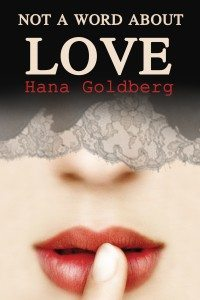 not-a-word-about-love-hana-goldberg-big