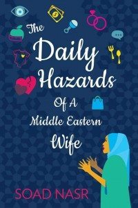 The-Daily-Hazards-of-a-Middle-Eastern-Wife_S.N-1