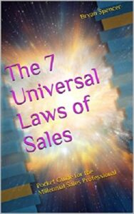 FREE: The 7 Universal Laws of Sales by Bryan C. Spencer