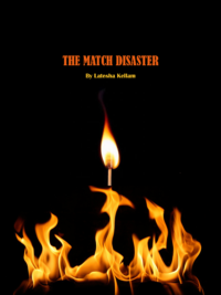 The Match Disaster by Latesha Kellam