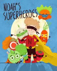 FREE: Noah's Superheroes by Sarah Miller